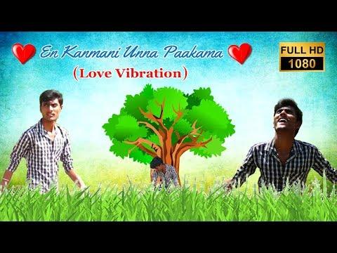 En Kanmani Unna Paakama (LOVE VIBRATION) Song