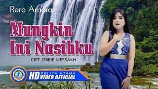 Rere Amora - MUNGKIN INI NASIBKU ( Official Music Video ) [HD]
