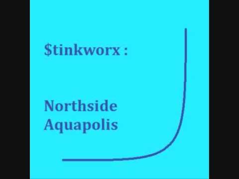 $tinkworx - Northside Aquapolis