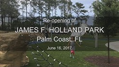 James F. Holland Park Re-opening / City of Palm Coast