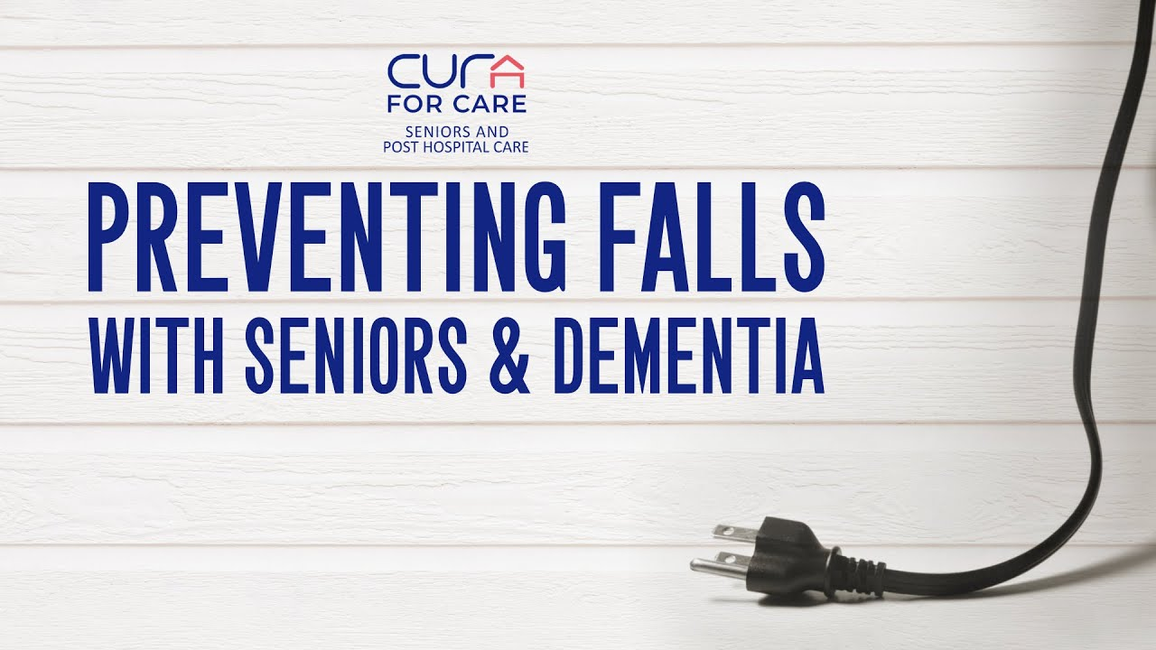 Preventing Falls with Seniors & Dementia