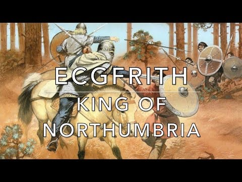 Ecgfrith: King of Northumbria 670-685