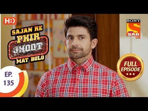 Sajan Re Phir Jhoot Mat Bolo – Ep 135 – Full Episode – 29th November,2017