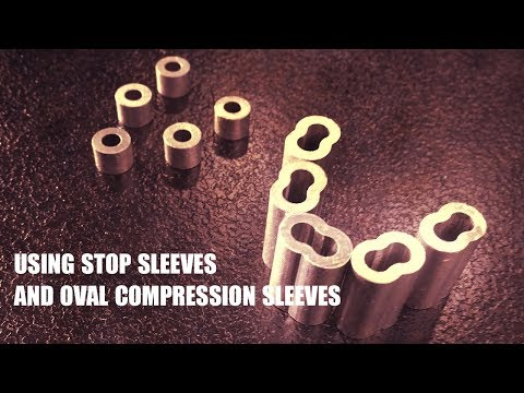 Using Stop Sleeves And Oval Compression Sleeves
