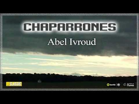 Abel Ivroud. Chaparrones. Full Album