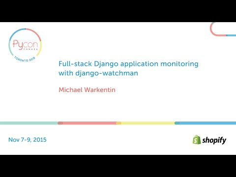 Full-stack Django application monitoring with django-watchman (Michael Warkentin)