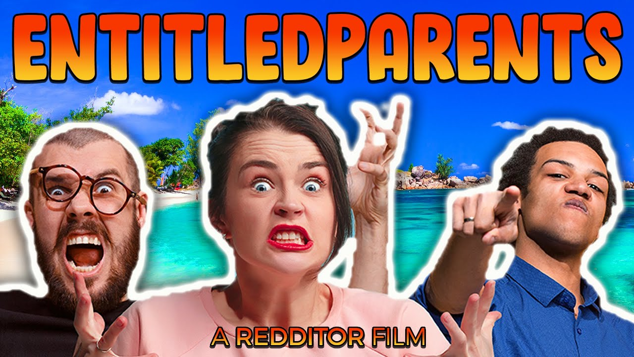 r/EntitledParents THE MOVIE (SUMMER EDITION)
