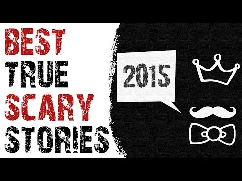 BEST TRUE SUBSCRIBER SCARY STORIES OF 2015 Scary Story Montage