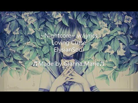 Nightcore -  Loving Curse ♬LYRICS♬