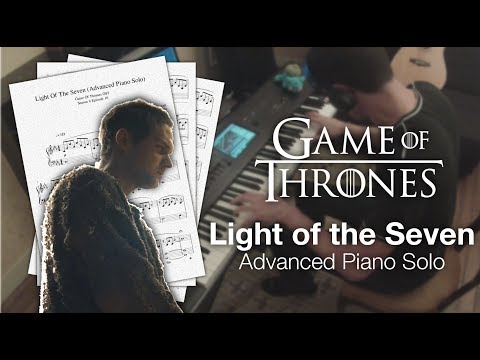 Game of Thrones - Light of the Seven (Full Advanced Piano Solo w/ Sheet Music)