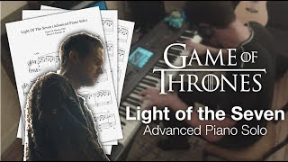 Game of Thrones - Light of the Seven (Full Advanced Piano Solo with Sheet Music)