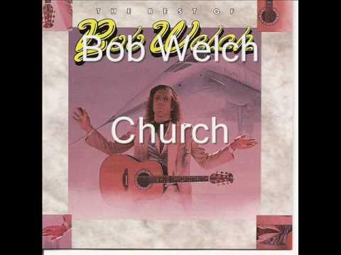 Bob Welch  Church