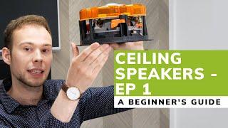 Ceiling Speakers: A Beginner's Guide (Ep.1)