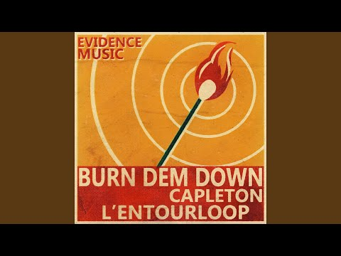 Burn Dem Down (L'Entourloop Remix)