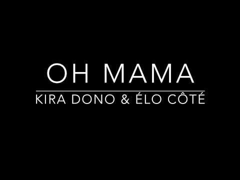 Oh Mama- Kira Dono & Élo Côté (Prod. By Feelo Music) lyrics video