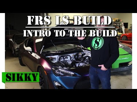 FRS LS Swap Build Pt 1 | Introduction to The Build by SIKKY