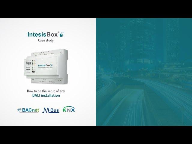 IntesisBox | Easy DALI integration into BACNet, Modbus or KNX thanks IntesisBox