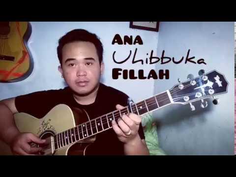 Ana Uhibbuka Fillah (Fingerstyle Guitar Cover )
