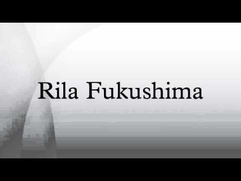 Rila Fukushima