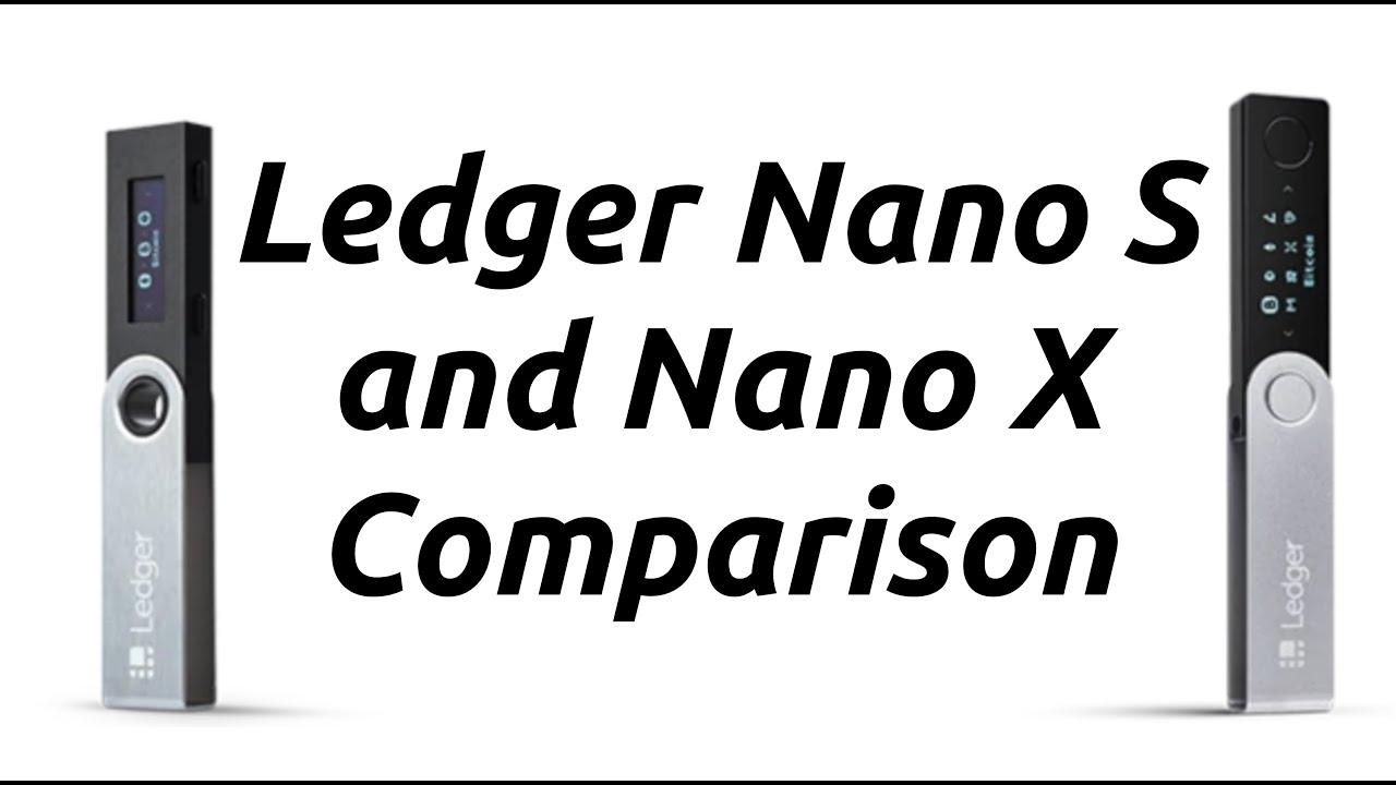 Ledger Nano S & Nano X Comparison