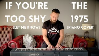 If You're Too Shy (Let Me Know) - The 1975 | Piano Cover