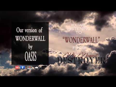 WONDERWALL ( metal version of the OASIS song)
