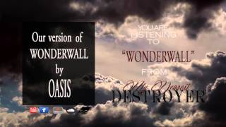 WONDERWALL ( metal version of the OASIS song)