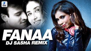 Fanaa (Remix) | DJ Sasha | Vivek Oberai & Kareena Kapoor | Yuva | Hone Do Dil Ko Fana | Party Song