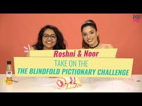 Roshni & Noor Take On The Blindfold Pictionary Challenge - POPxo