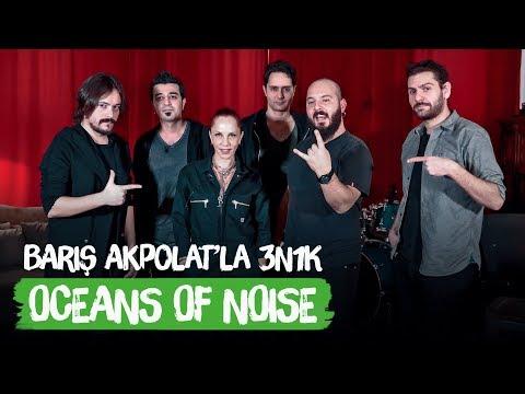 Oceans of Noise - Barış Akpolat'la 3N1K | Barış Grubun 6. Üyesi Oldu Yeni Single'a Karar Verdi