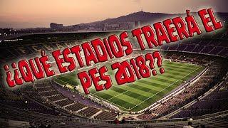 ¿Qué estadios tendrá PES 2018? - NOVEDADES
