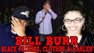 MY DAD REACTS TO Bill Burr - Black Friends, Clothes \u0026 Harlem REACTION