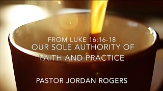 Our Sole Authority of Faith and Practice