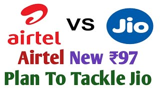 Airtel New ₹97 Offer To Tackle Jio