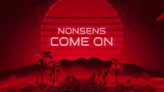 Nonsens - Come On (Official Audio)