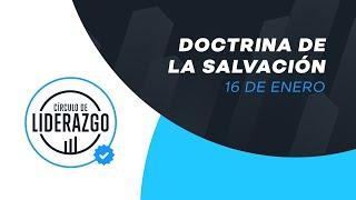 Soteriología: Doctrina de la salvación. | Círculo de Liderazgo. | Pastor Rony Madrid
