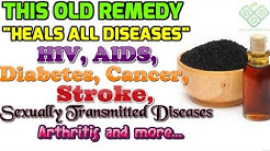 "This Old Remedy ""Heals All Diseases"" HIV, AIDS, Diabetes, Cancer, Stroke, Arthritis and more ..."