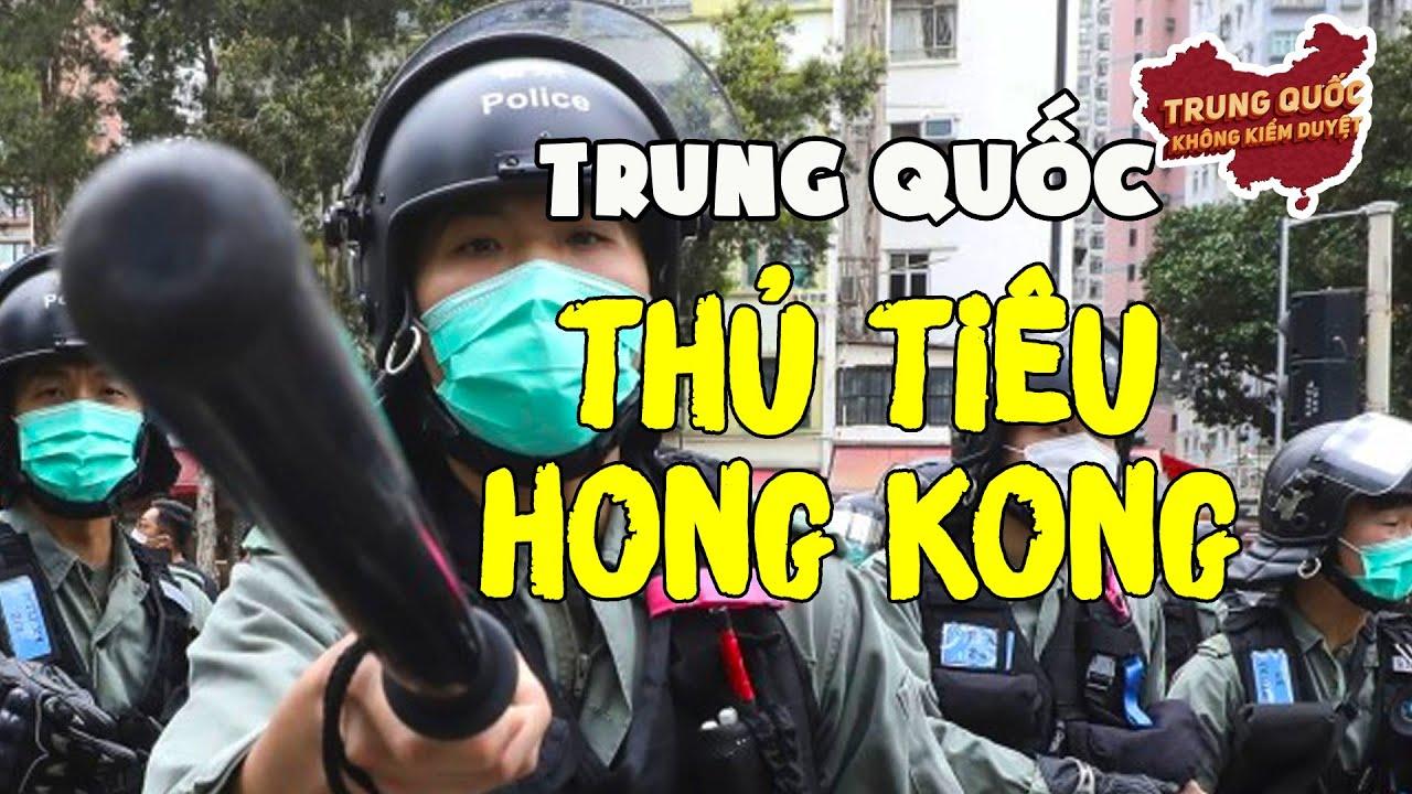 Trung Quốc Vừa Thủ Tiêu Hồng Kông?   Trung Quốc Không Kiểm Duyệt
