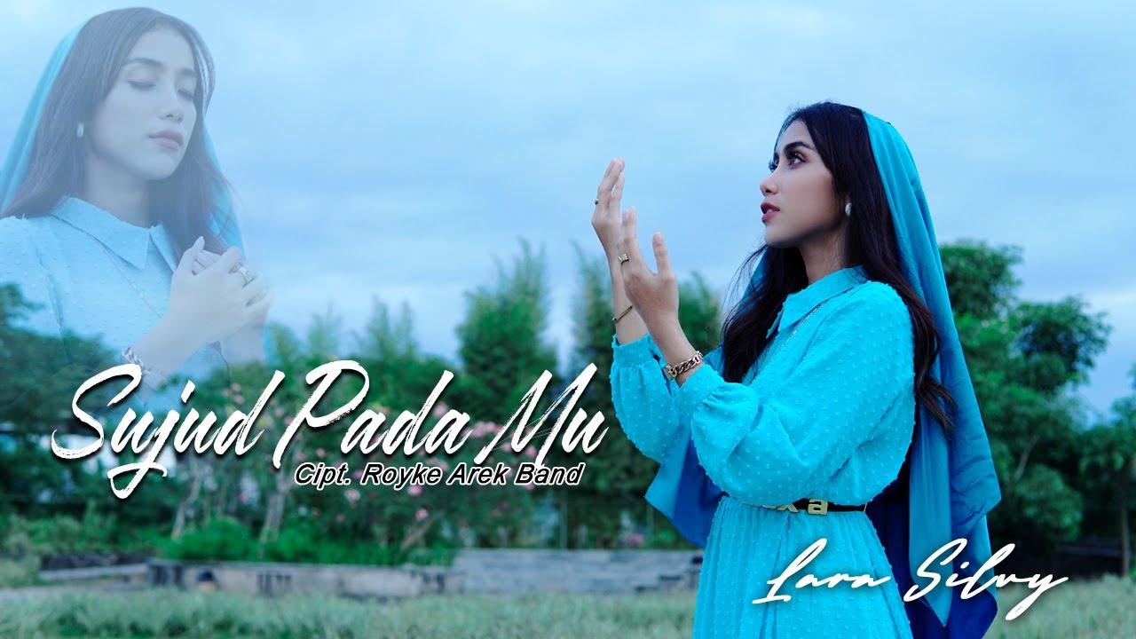 Download LARA SILVY - SUJUD PADAMU (OFFICIAL MUSIC VIDEO)