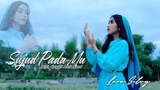 LARA SILVY - SUJUD PADAMU (OFFICIAL MUSIC VIDEO)