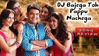 dj bajega toh pappu nachega song review kis kis ko pyar karu - Bollywood Latest News