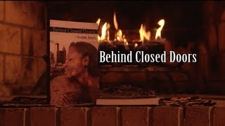 Behind Closed Doors Written By Andre` G Smith