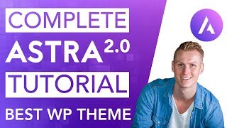 Complete Astra 2.0 Tutorial | The Best Free Wordpress Theme