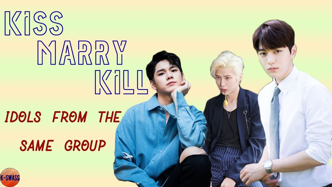 kiss  marry  kill part 2  kpop idols from the same group
