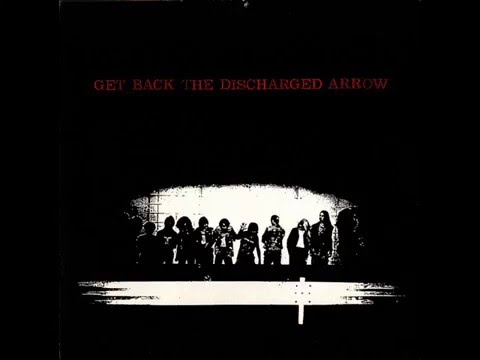 Get Back The Discharged Arrow (LP 1989)
