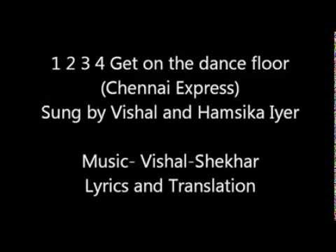 1 2 3 4 Get on the dance floor Chennai Express Lyrics and translation