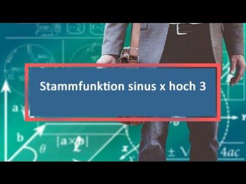 stammfunktion sinus x hoch 3 youtube. Black Bedroom Furniture Sets. Home Design Ideas