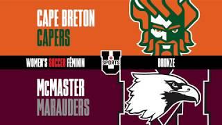 RECAP: 2018 U SPORTS Women's Soccer Championship Bronze Medal Final: Cape Breton vs. McMaster