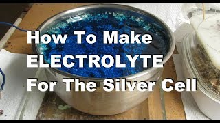 Silver Refining How To Make Electrolyte For The Silver Cell