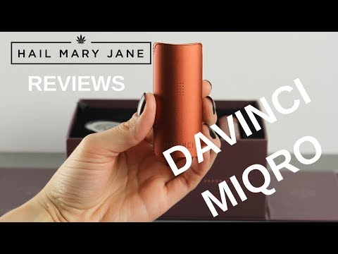 New Davinci MIQRO Vaporizer Review – HAIL MARY JANE